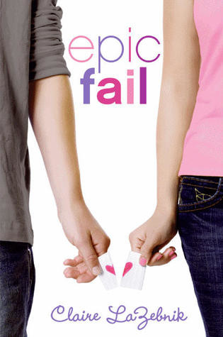 Review: Epic Fail by Claire LaZebnik
