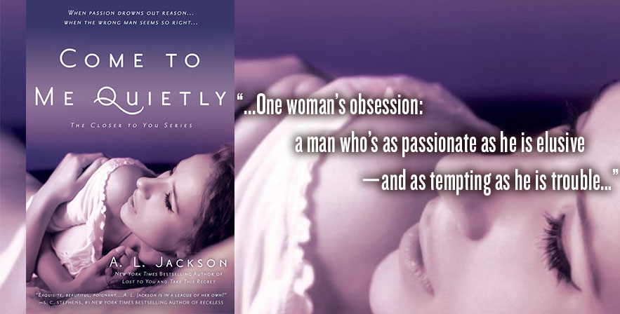 Book Review: Come to Me Quietly by A. L. Jackson