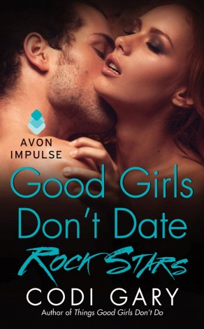 Book Review: Good Girls Don't Date Rock Stars by Codi Gary