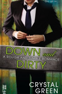 Book Cover of Down and Dirty by Crystal Green