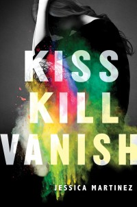 Book Cover of Kiss Kill Vanish by Jessica Martinez