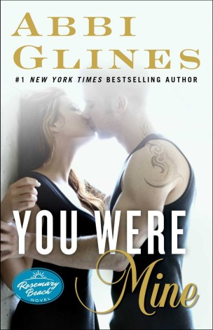 Review: You Were Mine by Abbi Glines