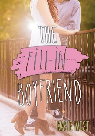 The Fill In Boyfriend by Kasie West Book Cover