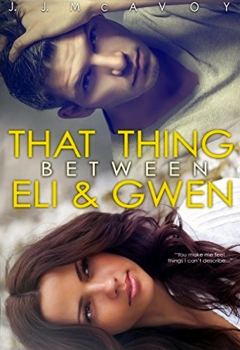 That Thing Between Eli & Gwen by J. J. McAvoy
