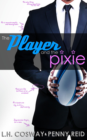 The Player and the Pixie by L. H. Cosway & Penny Reid