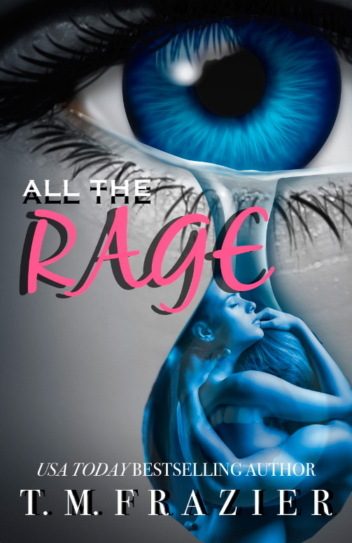 All The Rage by T. M. Frazier