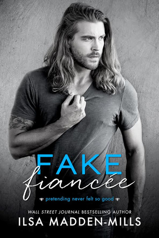 Fake Fiancee by Ilsa Madden-Mills Book Cover