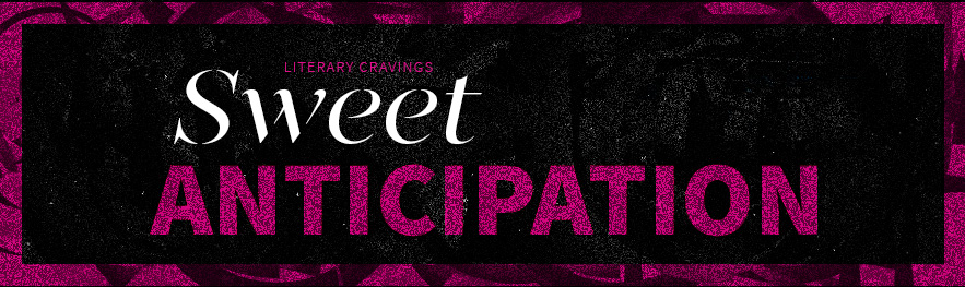 Sweet Anticipation – April 2016
