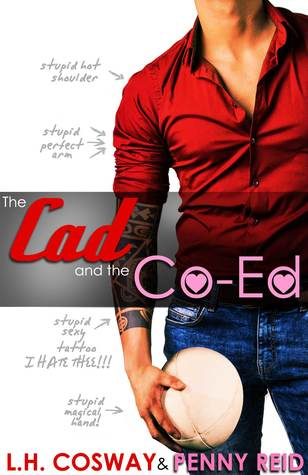 The Cad and the Co-Ed by L. H. Cosway Penny Reid Book Cover