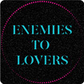 Enemies to Lovers Trope Tag