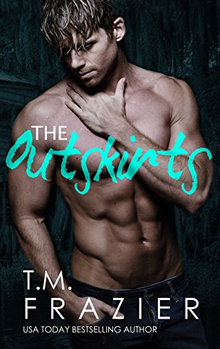 The Outskirts by T. M. Frazier