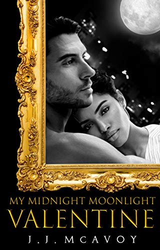 My Midnight Moonlight Valentine by J. J. McAvoy