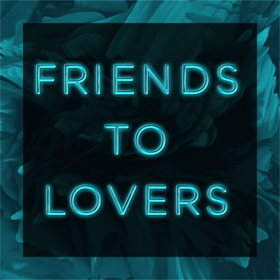 Friends to Lovers Trope Tag Homepage